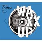 ERIC LEGNINI Waxx Up album cover