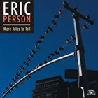 ERIC PERSON More Tales to Tell album cover