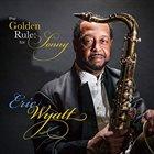 ERIC WYATT The Golden Rule : for Sonny album cover
