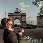 ERIC WYATT Look to the Sky album cover