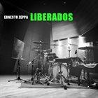 ERNESTO ZEPPA Liberados album cover