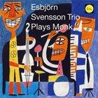 ESBJÖRN SVENSSON TRIO (E.S.T.) Plays Monk album cover