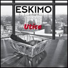ESKIMO Utica album cover