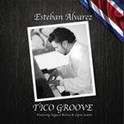 ESTEBAN ALVAREZ Tico Groove album cover