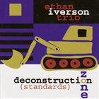 ETHAN IVERSON Deconstruction Zone (Standards) album cover