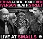 ETHAN IVERSON Ethan Iverson, Albert Heath, Ben Street : Live At Smalls album cover