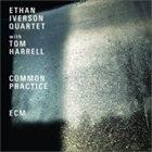ETHAN IVERSON Ethan Iverson Quartet with Tom Harrell : Common Practice - Live at the Village Vanguard album cover