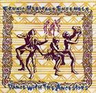 ETHNIC HERITAGE ENSEMBLE Dance With The Ancestors album cover