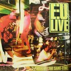 E.U. (EXPERIENCE UNLIMITED) Live : 2 Places At The Same Time album cover