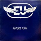 E.U. (EXPERIENCE UNLIMITED) Future Funk album cover
