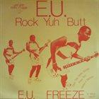 E.U. (EXPERIENCE UNLIMITED) Rock Yuh Butt album cover