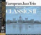 EUROPEAN JAZZ TRIO Best Of Classics II album cover