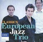 EUROPEAN JAZZ TRIO Classics DHC Sound Collection album cover