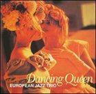 EUROPEAN JAZZ TRIO Dancing Queen album cover