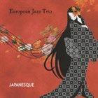 EUROPEAN JAZZ TRIO Japanesque album cover