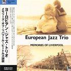EUROPEAN JAZZ TRIO Memories Of Liverpool album cover