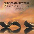 EUROPEAN JAZZ TRIO Orange City album cover