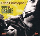 EVAN CHRISTOPHER Django a La Creole album cover