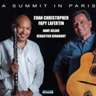 EVAN CHRISTOPHER Evan Christopher & Fapy Lafertin : A Summit in Paris album cover