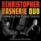 EVAN CHRISTOPHER Evan Christopher - Ehud Asherie Duo : Gems By The Piano Giants album cover