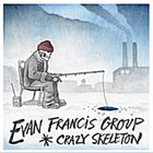EVAN FRANCIS Crazy Skeleton album cover