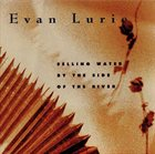 EVAN LURIE Selling Water By The Side Of The River album cover