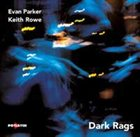 EVAN PARKER Dark Rags (with Keith Rowe) album cover