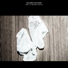 EVAN PARKER Evan Parker & Joe McPhee: What/If/They Both Could Fly album cover