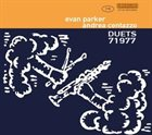 EVAN PARKER Evan Parker  Andrea Centazzo : Duets 71977 album cover