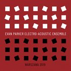 EVAN PARKER Evan Parker Electro-Acoustic Ensemble : Warszawa 2019 album cover