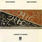 EVAN PARKER Evan Parker / John Stevens – Corner To Corner album cover