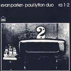 EVAN PARKER Evan Parker-Paul Lytton Duo : Ra 1+2 album cover
