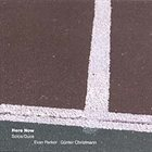 EVAN PARKER Here Now: Solos/Duos (with Günter Christmann) album cover