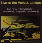 EVAN PARKER Live At The Vortex, London (with Kenny Wheeler / Paul Dunmall / Tony Levin  / John Edwards) album cover