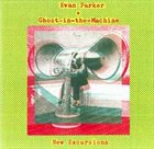 EVAN PARKER New Excursions (with Ghost-In-The-Machine) album cover
