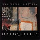 EVAN PARKER Obliquities (with Barry Guy) album cover