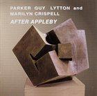 EVAN PARKER Parker / Guy / Lytton and Marilyn Crispell – After Appleby album cover