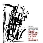 EVAN PARKER Seven Pieces – Live at Willisau 1995 album cover