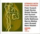 EVAN PARKER Strings With Evan Parker album cover