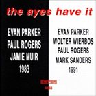 EVAN PARKER The Ayes Have It album cover