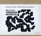 EVAN PARKER Townhouse Orchestra : Belle Ville album cover
