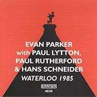 EVAN PARKER Waterloo 1985 album cover