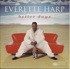 EVERETTE HARP Better Days album cover