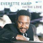 EVERETTE HARP For the Love album cover