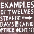 EXAMPLES OF TWELVES Strange Days (And Other Oddities) album cover