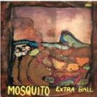EXTRA BALL Mosquito album cover