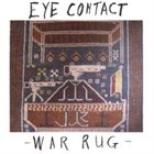EYE CONTACT War Rug album cover