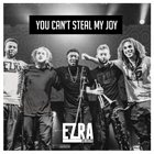 EZRA COLLECTIVE You Can't Steal My Joy album cover