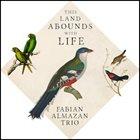 FABIAN ALMAZAN Fabian Almazan Trio : This Land Abounds with Life album cover