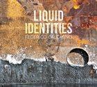 FEDERICO CALCANGO Liquid Identities album cover